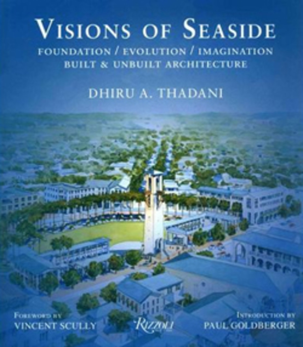 Visions of Seaside: Foundation, Evolution, Imagination. Built & Unbuilt Architecture