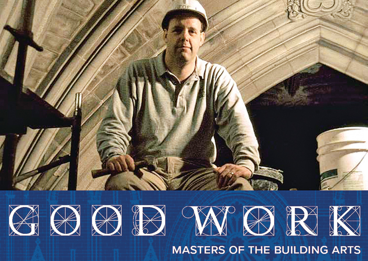 Good Work: Masters of the Building Arts; directed by Marjorie Hunt and Paul Wagner.