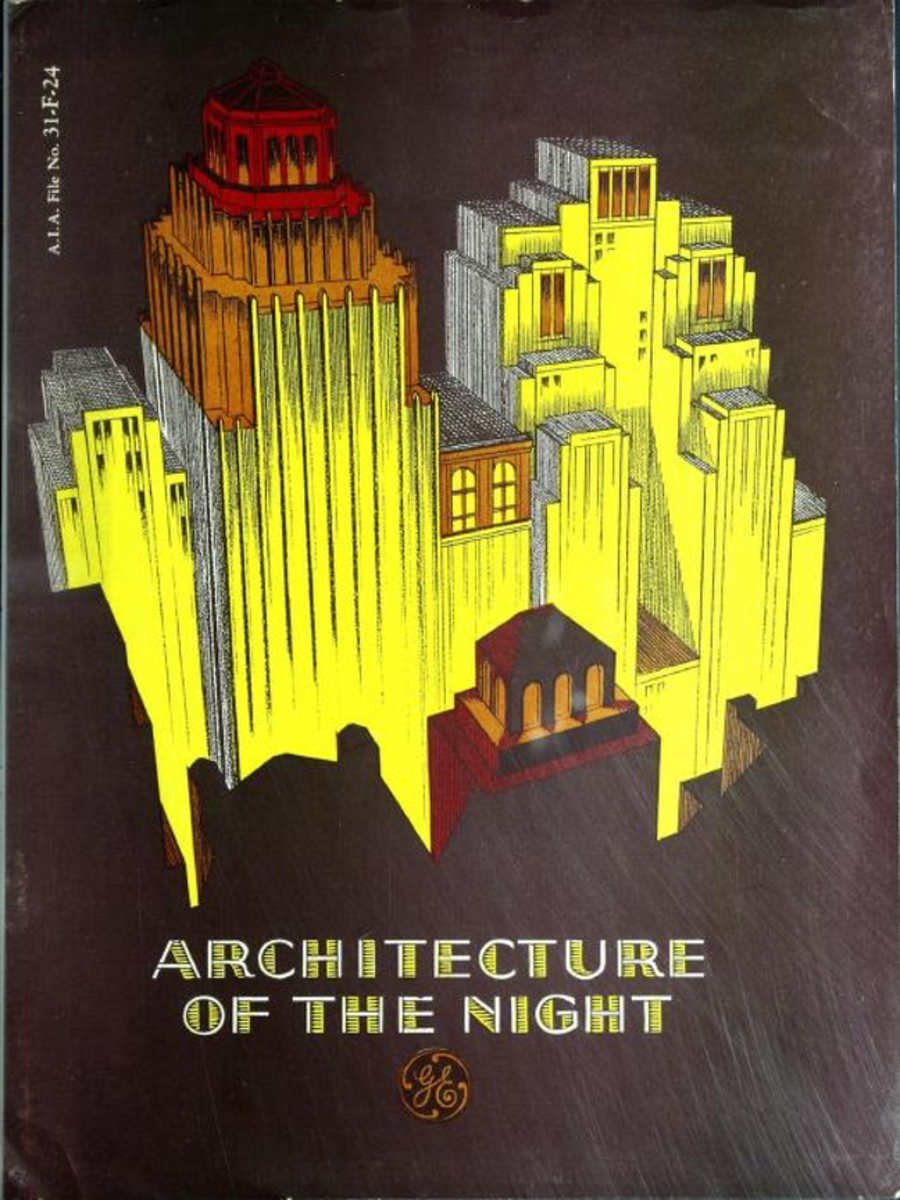 Architecture of the night: a series of articles published by the General Electric Company to suggest the possibility of architectural illumination. 1930 General Electric Company, Schenectady NY